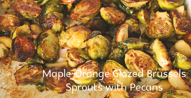Maple-Orange Glazed Brussels Sprouts with Pecans