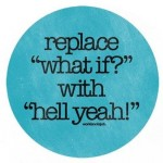 what if - hell yeah